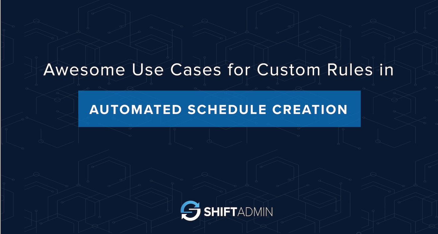 Awesome Use Cases for Custom Rules in Automated Schedule Creation